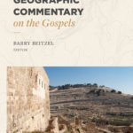 Geographic Commentary on the Gospels